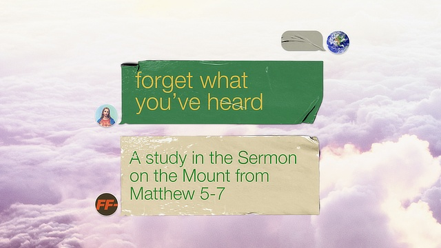 Sermon on the Mount - Matthew 5-7